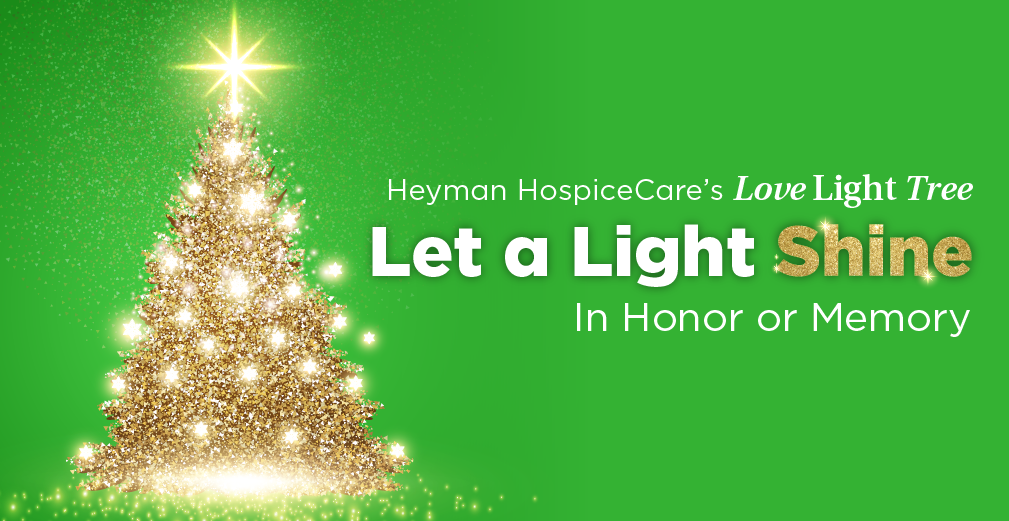 Support Heyman HospiceCare at Floyd With a Love Light Tree Donation